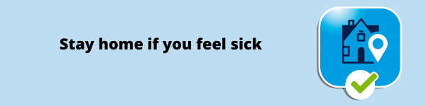 Stay home if you feel sick